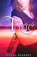 Tenderly Toxic (the Scarred Bullet series Book 4)