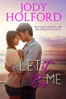 Let it Be Me (Love Unexpected #1)