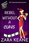 Rebel Without a Claus  (Movie Club Mysteries, #5)