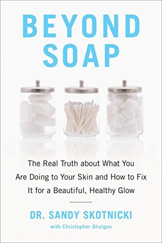 Beyond Soap: The Real Truth about What You Are Doing to Your