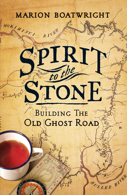 Spirit to the Stone: Building the Old Ghost Road
