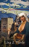 Sultana: The White Mountains (A Novel of Moorish Spain)