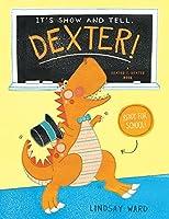 It's Show and Tell, Dexter! (Dexter T. Rexter, #2)