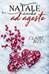 Natale anche ad agosto by Claire Bizet