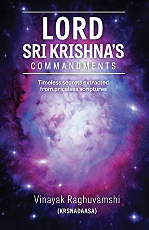 Lord Sri Krishna's Commandments: Timeless secrets from priceless scriptures