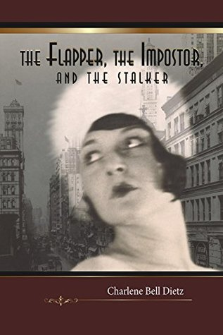 The Flapper, the Impostor, and the Stalker: A Novel (Inkydance Book Club Collection)