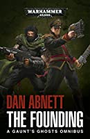 Gaunt's Ghosts: The Founding (Gaunt's Ghosts #1-3)