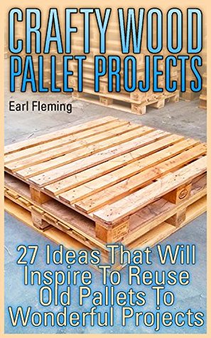 Crafty Wood Pallet Projects 27 Ideas That Will Inspire To
