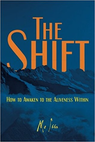The Shift: How to Awaken to the Aliveness Within