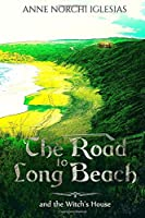 The Road To Long Beach and The Witch's House