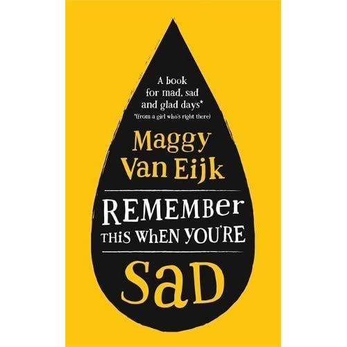 remember this when you re sad a book for mad sad and glad days