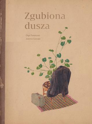 Zgubiona dusza by Olga Tokarczuk