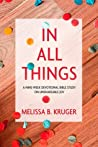 In All Things: A ...