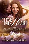 Close to His Heart (Sweet Hearts of Sweet Creek #3)