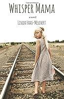 Whisper Mama: A Novel