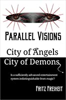 Parallel Visions: City of Angels City of Demons