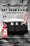 Trailer, Get Your Kicks!