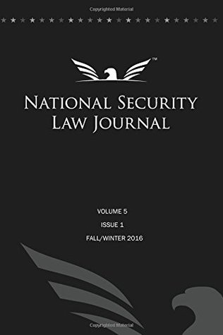 National Security Law Journal Vol. 5 Issue 1: Fall/Winter 2016 (Volume 5)