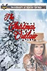 The Christmas Outlaw (Sweethearts of Jubilee Springs)