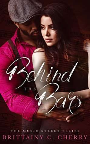 Behind the Bars by Brittainy C. Cherry