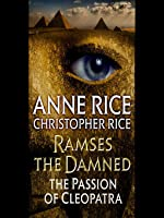 The Passion of Cleopatra (Ramses the Damned #2)