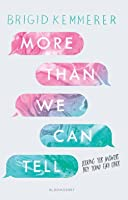 More Than We Can Tell (Letters to the Lost #2)