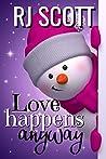 Love Happens Anyway by R.J. Scott