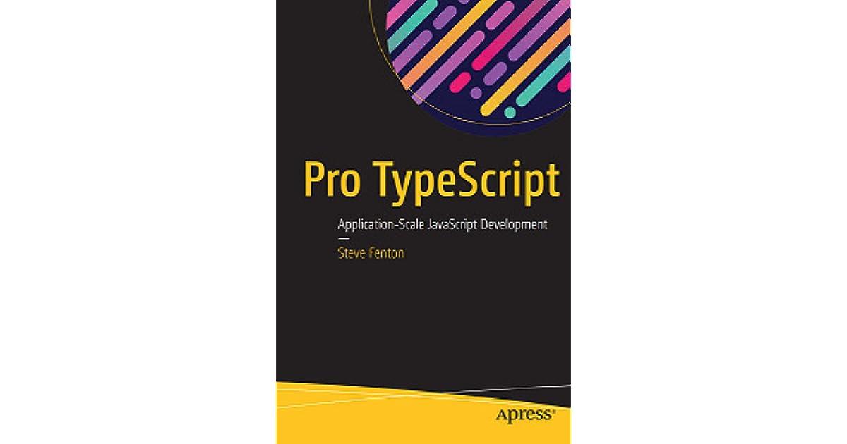 Pro TypeScript: Application-Scale JavaScript Development by