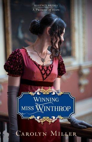 Winning Miss Winthrop (Regency Brides: A Promise of Hope, #1)