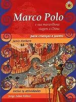 Marco Polo para crianças: e sua maravilhosa viagem à China