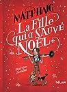 La Fille qui a sauvé Noël by Matt Haig
