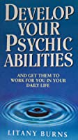 Develop Your Psychic Abilities