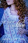 If Not For Thee (Daughters of His Kingdom #3.5)