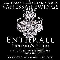 Enthrall: Richard's Reign (Book 6)