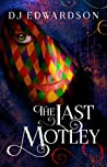The Last Motley by D.J. Edwardson