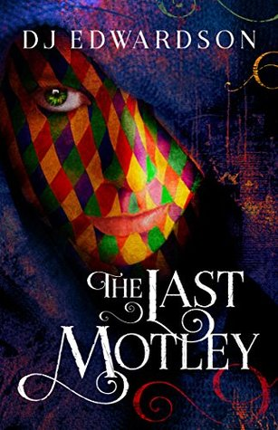 The Last Motley by D.J. Edwardson