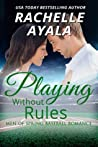 Playing Without Rules (Men of Spring Baseball, #1)