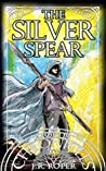 The Silver Spear (The Morus Chronicles, Book #4)