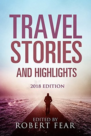 Travel Stories and Highlights: 2018 Edition
