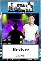 Revivre (Wilde's #6)
