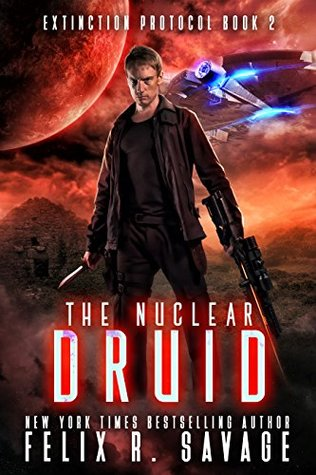 The Nuclear Druid (Extinction Protocol #2)