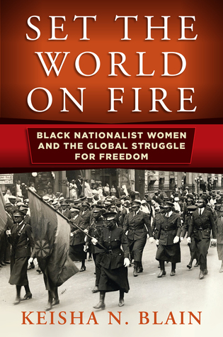 Set the World on Fire: Black Nationalist Women and the Global Struggle for Freedom