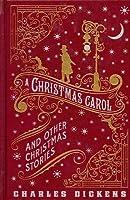 A Christmas Carol and Other Christmas Stories (The Christmas Books)