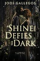 A Shine that Defies the Dark: A Historical Romance (Rum Runners Book 1)