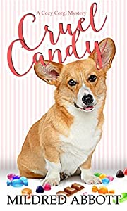 Cruel Candy (Cozy Corgi Mysteries, #1)