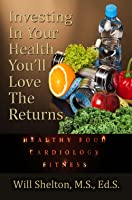 Investing in Your Health... You'll Love the Returns