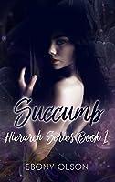 Succumb (Hierarch Series Book 1)