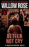 Better Not Cry (Rebekka Franck #8)