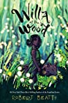 Willa of the Wood (Willa, #1) - Robert  Beatty