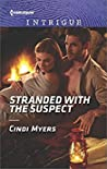 Stranded with the Suspect (The Ranger Brigade: Family Secrets #6)
